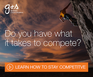 G&S Business Communications: Do you have what it takes to compete?