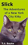 Slick, The Adventures of a New York City Kitty