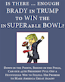 Is There Enough Brady in Trump to Win the Insuperable Bowl?