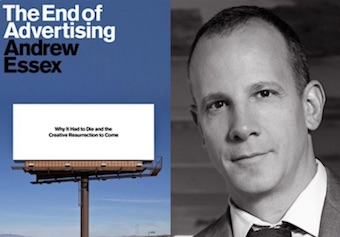 The End of Advertising, Andrew Essex