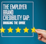 The Employer Brand Credibility Gap - KRC Research for Weber Shandwick.