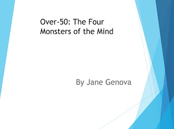 Over-50: The Four Monsters of the Mind