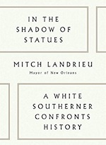 In The Shadow of Statues book by Mitch Landrieu