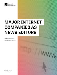 Major Internet Companies as News Editors - The Knight Foundation & Gallup