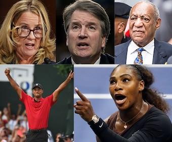 Christine Blasey Ford, Brett Kavanaugh, Bill Cosby, Tiger Woods, Serena Williams