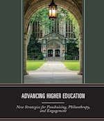 Advancing Higher Education - New Strategies for Fundraising, Philanthropy and Engagement