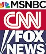 MSNBC, CNN & Fox News