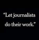 Let Journalists Do Their Work