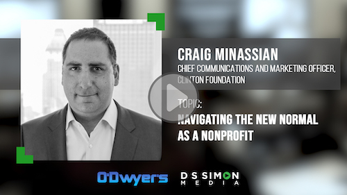 O'Dwyer's/DS Simon Video Interview Series: Craig Minassian, CCO, Clinton Foundation