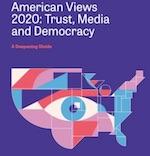 American Views 2020: Trust, Media & Democracy