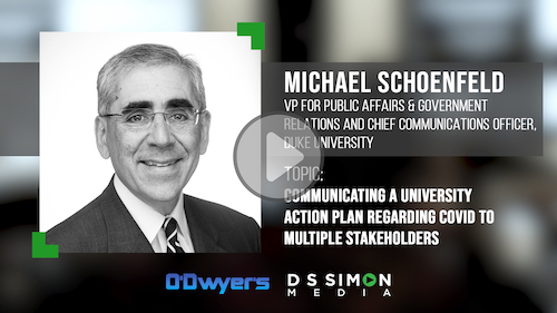 O'Dwyer's/DS Simon Video Interview Series: Michael Schoenfeld, VP for Public Affairs & Government Relations and Chief Communications Officer, Duke University