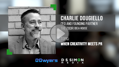 O'Dwyer's/DS Simon Video Interview Series: Charlie Dougiello, CEO & Founding Partner, The Door | Idea House