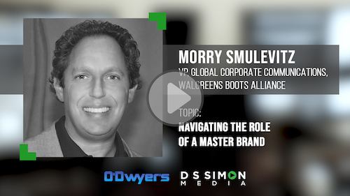 O'Dwyer's/DS Simon Video Interview Series: Morry Smulevitz, VP, Global Corp. Comms., Walgreens Boots Alliance