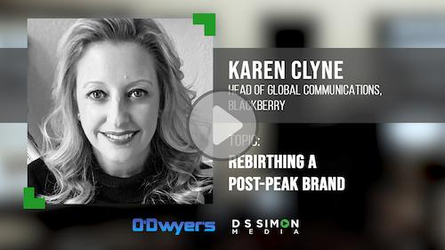 O'Dwyer's/DS Simon Video Interview Series: Karen Clyne, Head of Global Communications, Blackberry