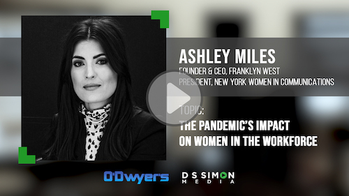 O'Dwyer's/DS Simon Video Interview Series: Ashley Miles, Founder & CEO, Franklyn West & President, New York Women in Communications