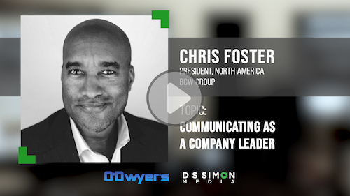 O'Dwyer's/DS Simon Video Interview Series: Chris Foster, President, North America, BCW Group