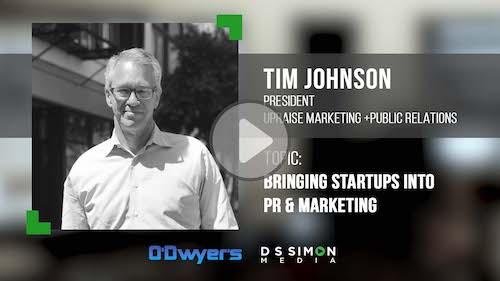 O'Dwyer's/DS Simon Video Interview Series: Tim Johnson, Pres., Upraise Marketing + PR