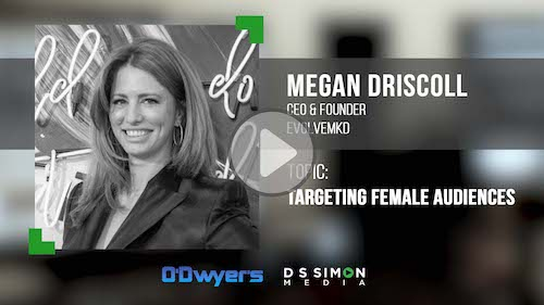 O'Dwyer's/DS Simon Video Interview Series: Megan Driscoll, CEO & Founder, EVOLVEMKD