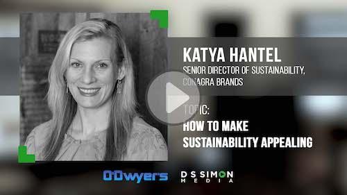 O'Dwyer's/DS Simon Video Interview Series: Katya Hantel, Sr. Dir. of Sustainability, Conagra Brands