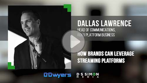 O'Dwyer's/DS Simon Video Interview Series: Dallas Lawrence, Head of Communications, Roku Platform Business